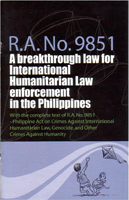 R. A. 9851: A Breakthrough Law for International Humanitarian Law Enforcement in the Philippines