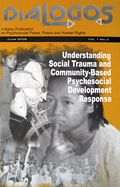 Dialogos Vol. 1, Num. 2: Understanding Social Trauma and Community-Based Psychosocial Development Response
